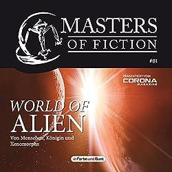 World of Alien - Von Menschen, Königin und Xenomorphs (Masters of Fiction 1)