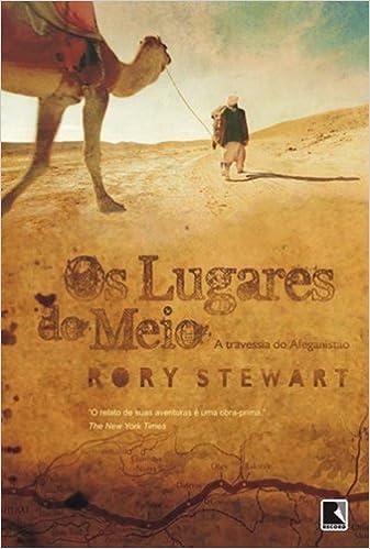 Os Lugares Do Meio (Em Portuguese do Brasil): Rory Stewart: 9788501080226: Amazon.com: Books