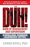 The DUH! Book of Management and Supervision, Gerri King, 0966187849