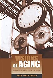 Visions of Aging: Images of the Elderly in Film