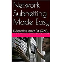Network Subnetting Made Easy: Subnetting study for CCNA