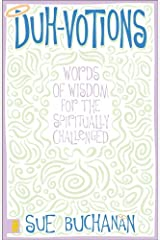 Duh-Votions: Words of Wisdom for the Spiritually Challenged Kindle Edition