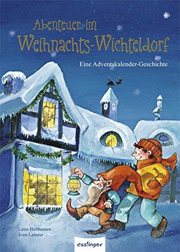Abenteuer im Weihnachts-Wichteldorf: Eine Adventskalender-Geschichte