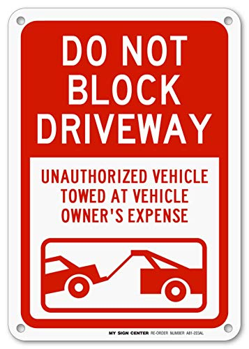 Do Not Block Driveway Outdoor Sign - .040 Rust Free Aluminum - UV Protected and Weatherproof (10 X 7)