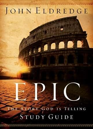 Epic Study Guide: John Eldredge: 9781418500153 ...