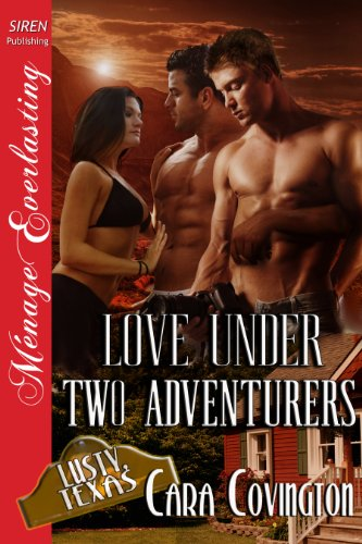 - Love Under Two Adventurers [The Lusty, Texas Collection] (Siren Publishing Menage Everlasting) (The Lusty, Texas Series Book 16)