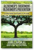 Alzheimer's Treatment Alzheimer's Prevention: A Patient and Family Guide, 2012 Edition