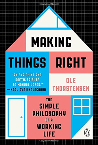 Making Things Right: The Simple Philosophy of a Working Life cover