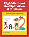 Right-Brained Multiplication and DIvision, Sarah K. Major, 193698119X