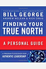 Finding Your True North: A Personal Guide Paperback