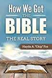 img - for How We Got the Bible:: The Real Story book / textbook / text book
