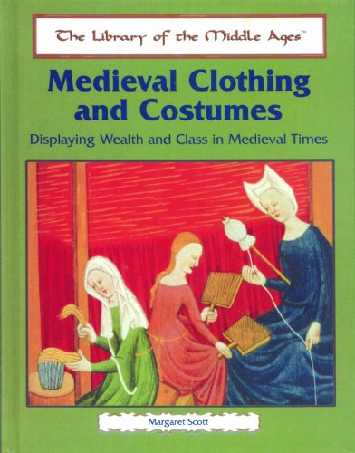 Children's Courtier Costume (Medieval Clothing and Costumes: Displaying Wealth and Class in Medieval Times (Library of the Middle Ages))