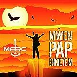 Mwen Pap Enkietem