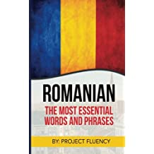 Romanian: Romanian For Beginners, The Most Essential Words & Phrases!: The Essential Romanian Phrase Book With Memory Tricks For Easy Remembering! (Romanian Books, Romanian Books, Romanian Language)