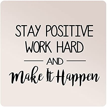 Make It Happen >> 24 X16 Stay Positive Work Hard And Make It Happen Wall Decal Sticker Art Mural Home Decor Motivation Success Goal