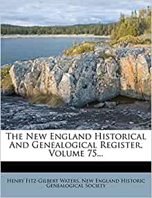 The New England Historical And Genealogical Register ...
