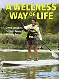 A Wellness Way of Life, Robbins, Gwen and Powers, Debbie, 0078022606