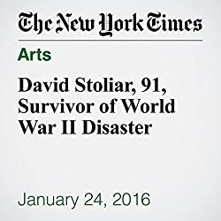David Stoliar, 91, Survivor of World War II Disaster