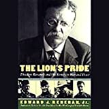 img - for The Lion's Pride: Theodore Roosevelt and His Family in Peace and War book / textbook / text book