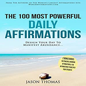 The 100 Most Powerful Daily Affirmations Audiobook