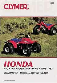 Honda ATC TRX 4Trax 70-125 70-87: Clymer Workshop ...