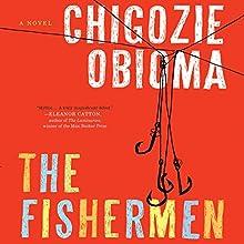 The Fishermen: A Novel Audiobook by Chigozie Obioma Narrated by Chukwudi Iwuji