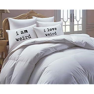 I Am Weird I Love Weird Pillowcases, Couples Gift- New