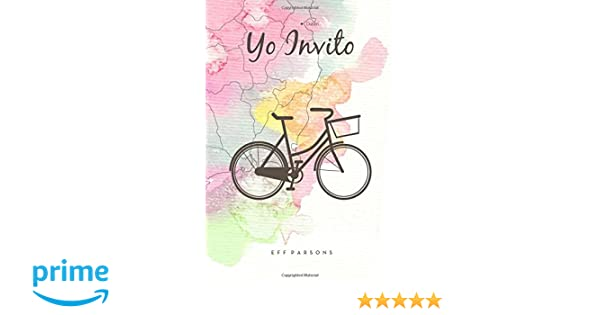 Yo Invito (Volume 1) (Spanish Edition): Eff Parsons: 9781505681956: Amazon.com: Books