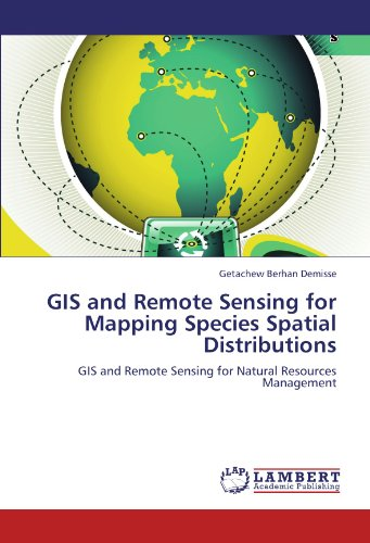 GIS and Remote Sensing for Mapping Species Spatial Distributions: GIS and Remote Sensing for Natural Resources Management