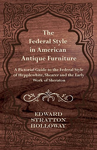 the-federal-style-in-american-antique-furniture-a-pictorial-guide-to-the-federal-style-of-hepplewhit