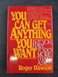 You Can Get Anything You Want, Roger Dawson, 0910019347