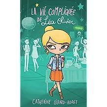 La vie compliquée de Léa Olivier 08 : Rivales (French Edition)