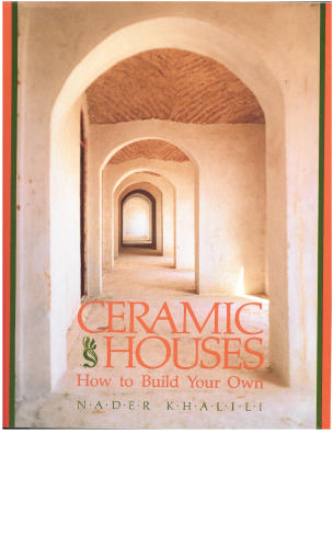 Ceramic Houses: How to Build Your Own, Khalili, Nader