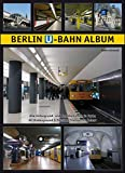 Berlin U-Bahn Album: All Underground and Elevated Stations in Colour