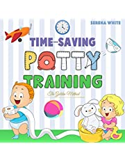 Time Saving Potty Training - The Golden Method: Potty Train Your Little Boys and Girls In Less Than 3 Days. The Stress-Free Guide You Are Waiting For! [Montessori Toddler Discipline Tips Included]