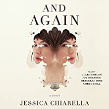 And Again: A Novel Audiobook by Jessica Chiarella Narrated by Julia Whelan, Joy Osmanski, Rebekkah Ross, Corey Brill