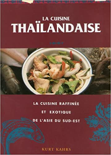 La Cuisine Thailandaise 9783895083518 Amazon Com Books
