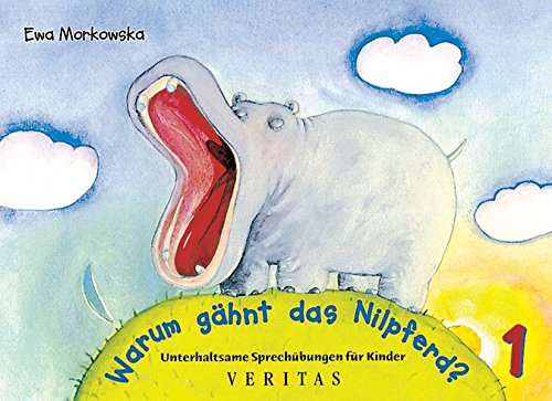 Unterhaltsame Atem- und Sprechübungen für Kinder: Warum gähnt das Nilpferd?: Unterhaltsame Sprechübungen für Kinder
