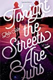 img - for Tonight the Streets Are Ours: A Novel book / textbook / text book