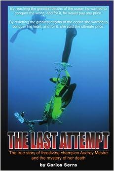 The last attempt the true story of freediving champion - Carlos serra ...