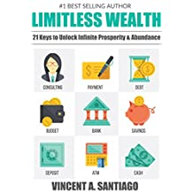 Limitless Wealth: 21 Keys to Unlock Infinite Prosperity & Abundance
