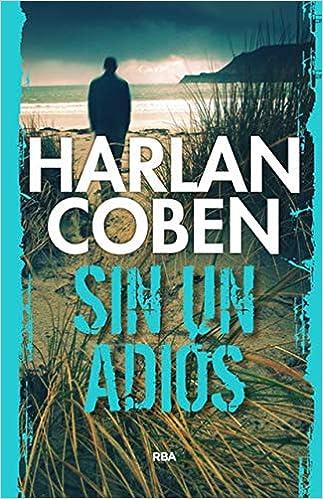 Sin un adiós (NOVELA POLICÍACA BIB): Amazon.es: Coben, Harlan, DE ...
