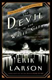 Erik Larson: The Devil in the White City : Murder, Magic, and Madness at the Fair That Changed America (Hardcover); 2003…
