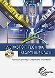 Werkstofftechnik Maschinenbau: Theoretische Grundlagen und praktische Anwendungen