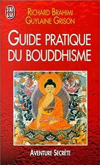 Guide pratique du bouddhisme par Richard Brahimi