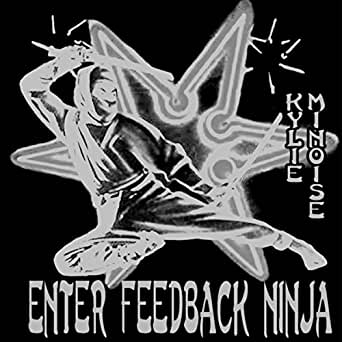 Enter Feedback Ninja by Kylie Minoise on Amazon Music ...