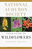 National Audubon Society Field Guide to Wildflowers, William A. Niering and Nancy Olmstead, 0394504321