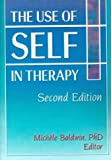 The Use of Self in Therapy, Baldwin, Michele, 0789007452