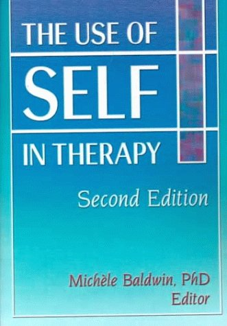 The Use of Self in Therapy, Second Edition