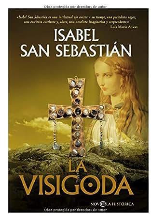La Visigoda (Novela Historica(la Esfera)) eBook: Isabel
